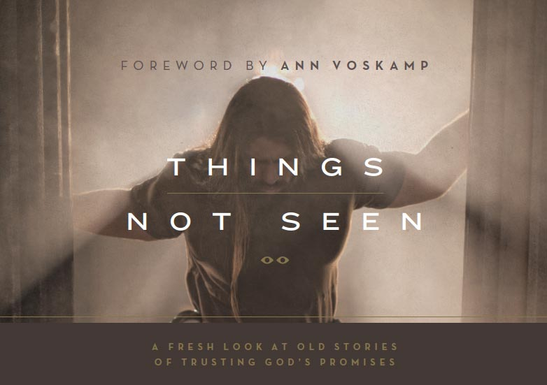 Things Not Seen by Jon Bloom Book Cover