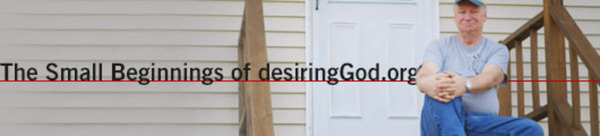 The small beginnings of Desiring God