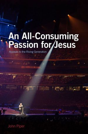 24 free ebooks for you desiring god an all consuming passion for jesus appeals to the rising generation fandeluxe Gallery
