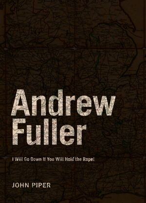 24 free ebooks for you desiring god 16 andrew fuller i will go down if you will hold the rope fandeluxe Gallery