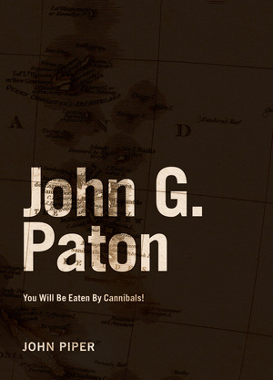 24 free ebooks for you desiring god john g paton and his wife set sail to the islands of the new hebrides in 1858 but this decision didnt come without criticism fandeluxe Gallery